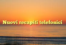 Nuovi recapiti telefonici
